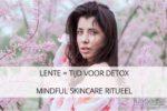 2017-03-23 lente detox mindful skincare *