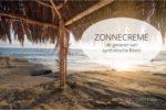 zonnecreme gevaren synthetische filters bioreine*